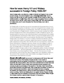 how far was wolsey s foreign policy Free essay: 'domestic policy under wolsey was a failure' how far do you agree with this assessment wolsey was henry viii's chief minister for 15 years and.