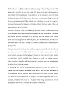 essay about using cell phone in school Argumentative essay on the use of mobile phones in schools the use of mobile or cell phones in learning institutions, specifically schools, has elicited debate and bitter arguments, not only in the united states of america, but in the world as a whole.