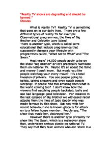 "the phenomenon of reality television persuasive essay Our generation has watched reality tv transform into one of the greatest phenomena of our time from ""jersey shore"" to ""teen mom,"" reality tv has worked itself into the daily framework of many people's lives these days, it seems as though producers are willing to turn almost anything into an hour-long."