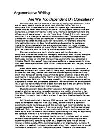 argumentative writing are we too dependent on computers gcse page 1
