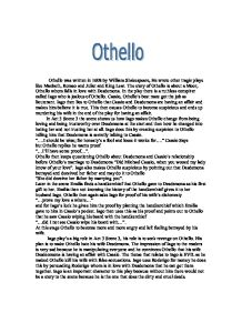 othello essay tips Ideas for writing an othello essay writing an othello essay is considered to be one of the most difficult and challenging task in the field of academic essay writing.