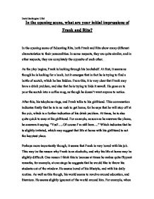 educating rita opening scene essay Changes in rita in act two scene one of educating rita essay 1425 words | 6 pages problem who seems to dislike his students and holds a strong grudge against himself, he describes rita as 'the first breath of fresh air to walk into the room' and believes he is not good enough to teach her what she wants to know:.