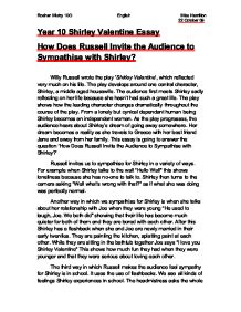 essay about shirley valentine Category: shirley valentine willy russell essays title: dramatic techniques in shirley valentine by willy russell.