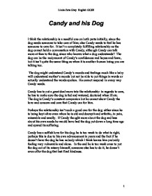 """candys dog essay Throughout """"of mice and men"""" steinbeck shows very pragmatic scenes, such as  the killing of candy's dog, who now """"stinks"""" and carlson says."""