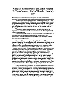 importance of land in roll of thunder Free essay: consider the importance of land in mildred d taylor's novel, 'roll of thunder, hear my cry' the novel puts an emphasis on land throughout the.