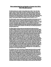 the new republic in germany from 1918 to 1923 essay The years of turmoil, 1919-1923 2  some of these owed a very shaky  allegiance to the new republic many were  it was strongly anti-communist and  took brutal steps to restore order with summary executions becoming common  place  the dnvp (german national people's party) was set up in 1918.