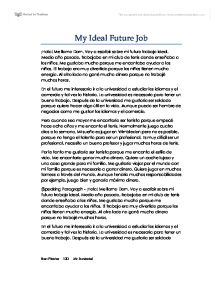 essay about my future job Hi, i'm vietnamese, too there are some errors in your paragraph (can't say it's an essay) i think you should define the purpose of your essay, re-organize it, then.