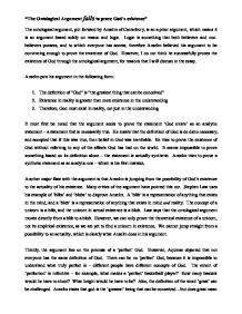 the casual and ontological argument of gods existence philosophy essay Outline the ontological argument for the existence of god and consider the view that, while it may strengthen a believer's faith, it has no value for the non-believer the word ontology is a greek word relating to the concept of being the ontological argument itself therefore an a priori .