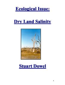 salinity in australia Increasing soil salinity in australia is a serious land degradation issue all over the country, salt is rising out of the ground and destroying our farms, homes and towns.