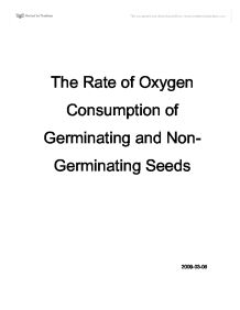 oxygen consumption in germinating and non-germinating seeds essay Keep in mind that nongerminating peas are alive, but simply going through a   the effect of germination on oxygen consumption and the effect of temperature.