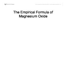 empirical formula lab magnesium oxide Lab 2 - determination of the empirical formula of magnesium oxide goal and overview the quantitative stoichiometric relationships governing mass and amount will be studied using the combustion reaction of magnesium metal.