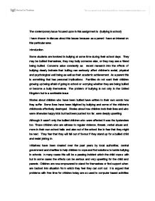 school bullies essay Included: bullying essay content preview text: school is a difficult time for both teenagers and their parents for adults, it is the time when they worry about how their child (or children) succeeds in studying, socializing, and what habits and manners a child adopts from peers.